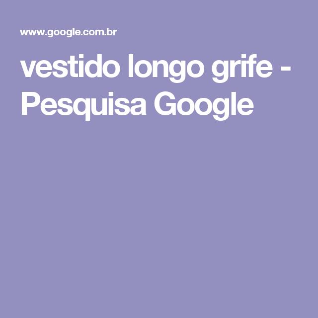 vestido longo grife - Pesquisa Google