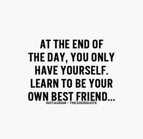 Group Of Learn To Be Your Own Best Friend We Heart It Positive Quotes Motivation Inspirational Quotes Motivational Quotes
