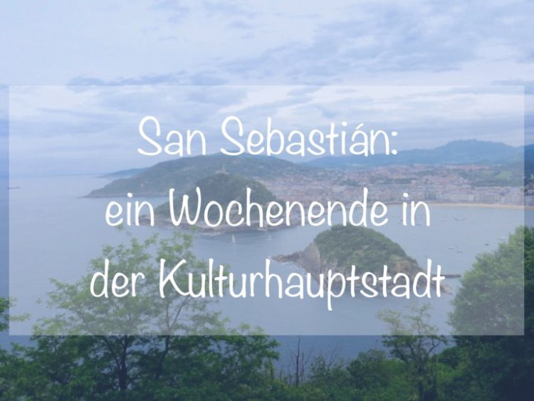 San Sebastián ist Kulturhauptstadt 2016. Wer kommt mit?
