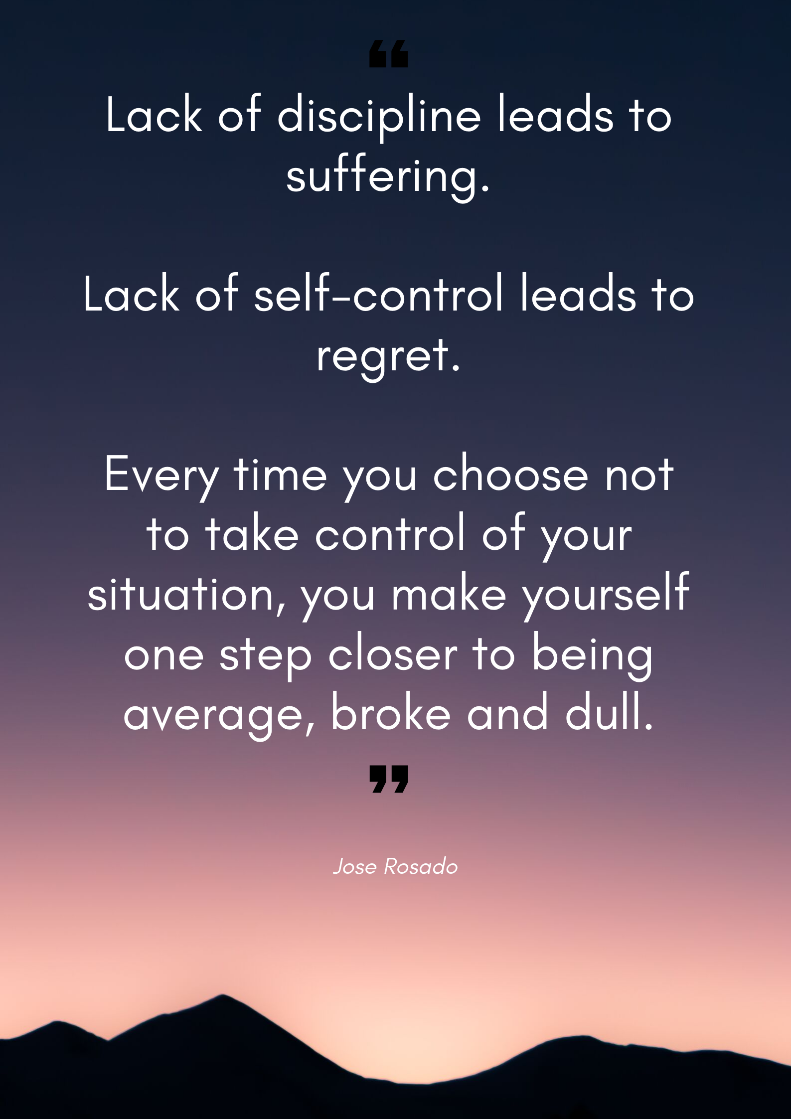 Lack Of Self Discipline Leads To Suffering Self Discipline Inspirational Quotes Motivation