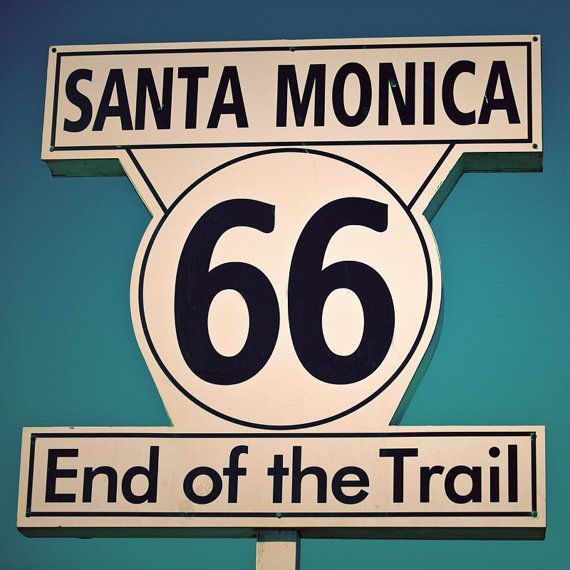 Route 66 End Of The Trail Sign   Santa Monica Art   Road Trip   Route 66  Home Decor   Teal White Decor   Fine Art Photography | Route 66, Road Trips  And ...