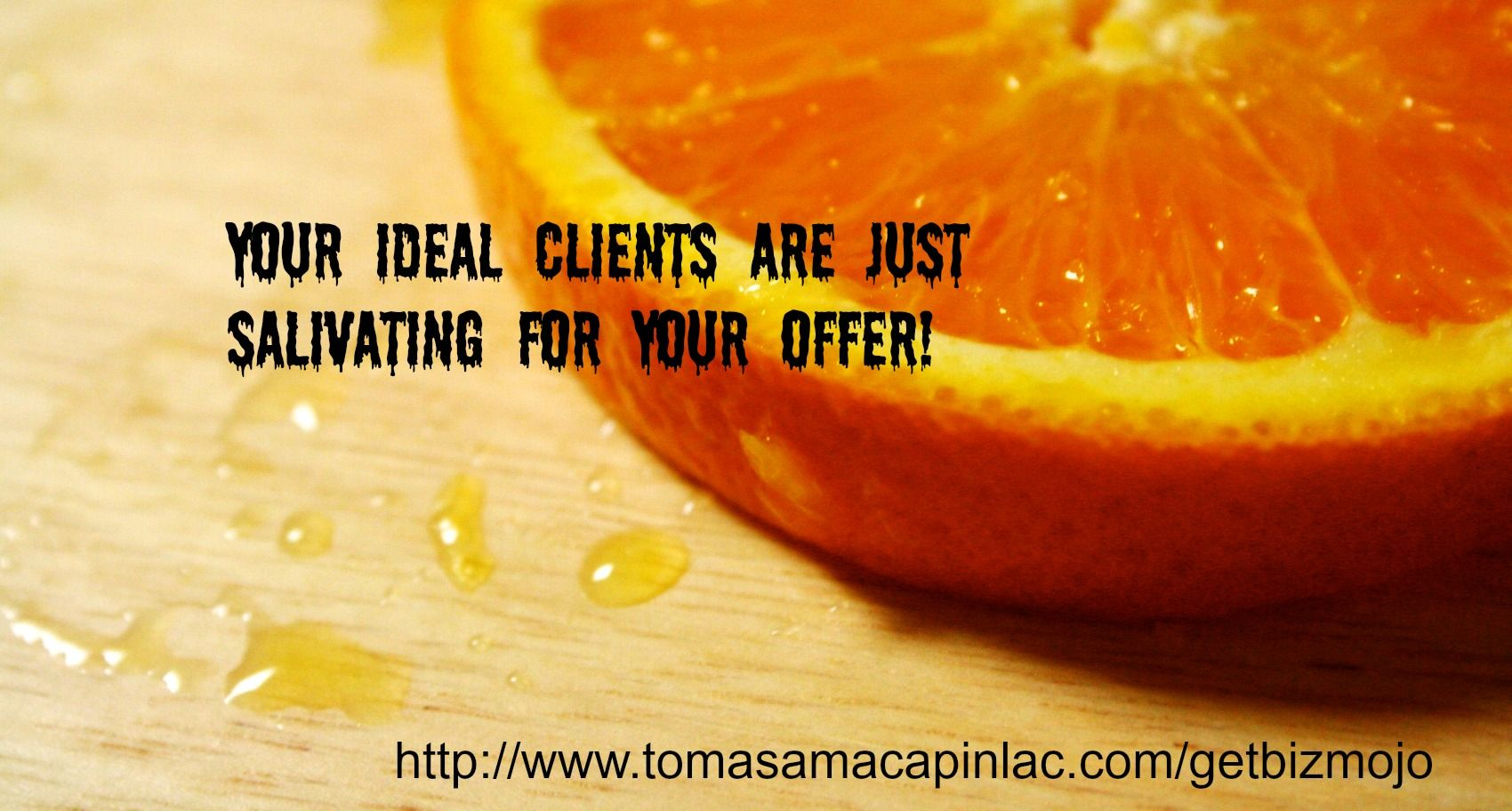 Juicy Sales Tips to have your ideal clients salivating to work with you