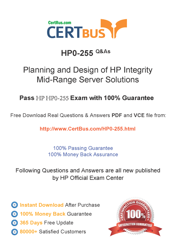 Candidate need to purchase the latest HP HP0-255 Dumps with latest HP HP0-255 Exam Questions. Here is a suggestion for you: Here you can find the latest HP HP0-255 New Questions in their HP HP0-255 PDF, HP HP0-255 VCE and HP HP0-255 braindumps. Their HP HP0-255 exam dumps are with the latest HP HP0-255 exam question. With HP HP0-255 pdf dumps, you will be successful. Highly recommend this HP HP0-255 Practice Test.