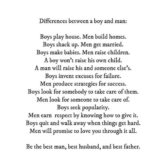 Difference Between A Boy And Man Real Men Quotes Men Vs Boys Boy Quotes