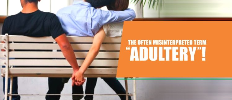 The Often Misinterpreted Term Adultery Adultery Laws In