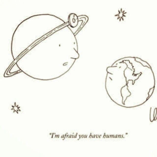 """I'm affraid you have Humans""  #Earth #Humans"
