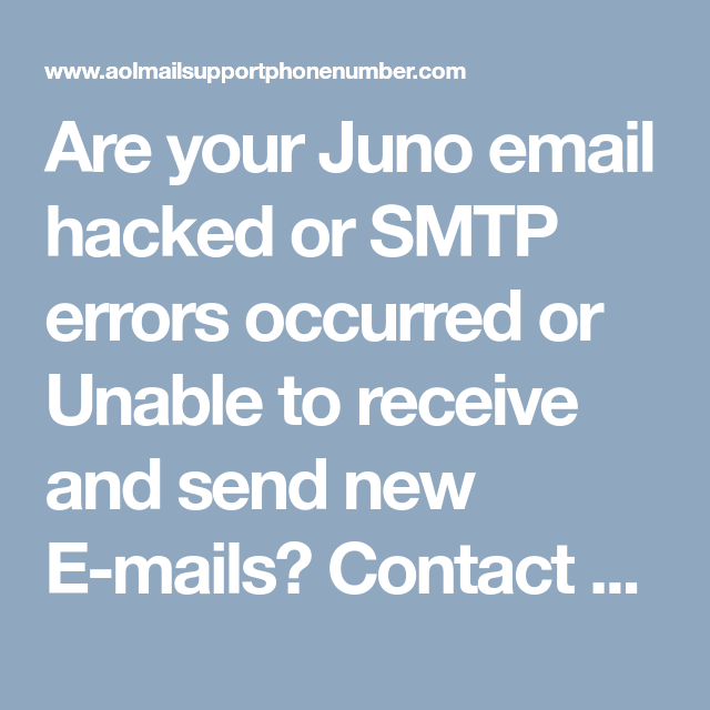 Are your Juno email hacked or SMTP errors occurred or Unable