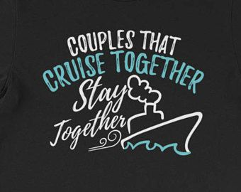 40dd4f3c Cruise in Relationship Wear, Cruise T Shirt Couples That Cruise Together  Stay Together Tee Short-Sleeve Unisex T-Shirt