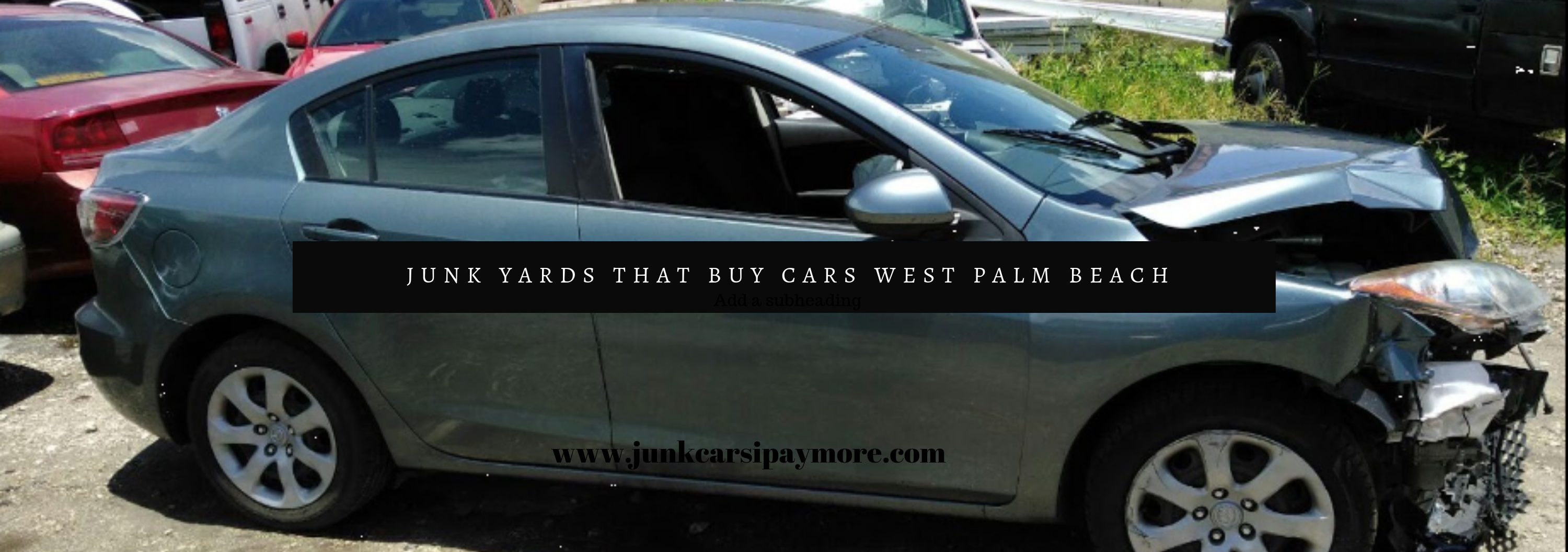 Junk Yards That Buy Cars West Palm Beach West Palm Beach West Palm Palm Beach