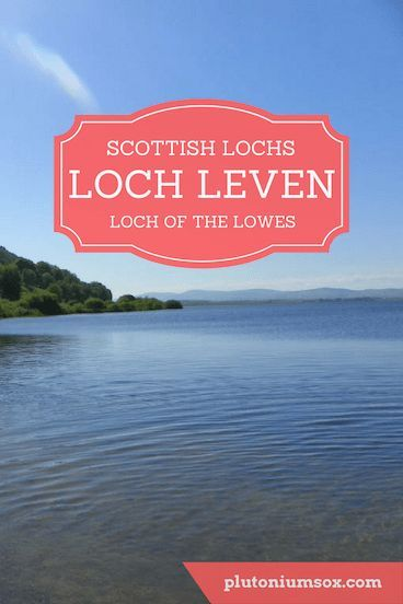 Loch Leven And Loch Of The Lowes Family Travel Visit Scotland Going On Holiday