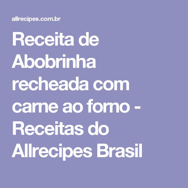 Receita de Abobrinha recheada com carne ao forno - Receitas do Allrecipes Brasil