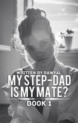My Step-Dad Is My Mate? | Wattpad and books to read