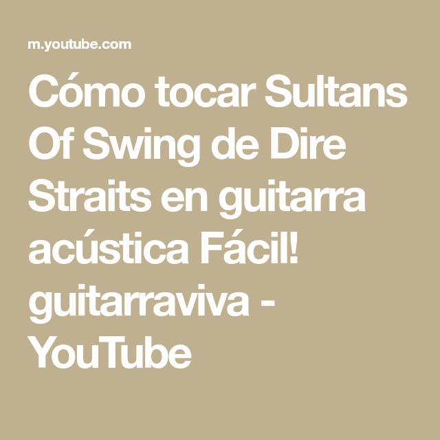 Cómo Tocar Sultans Of Swing De Dire Straits En Guitarra Acústica Fácil Guitarraviva Youtube Dire Straits Sultans Of Swing Straits