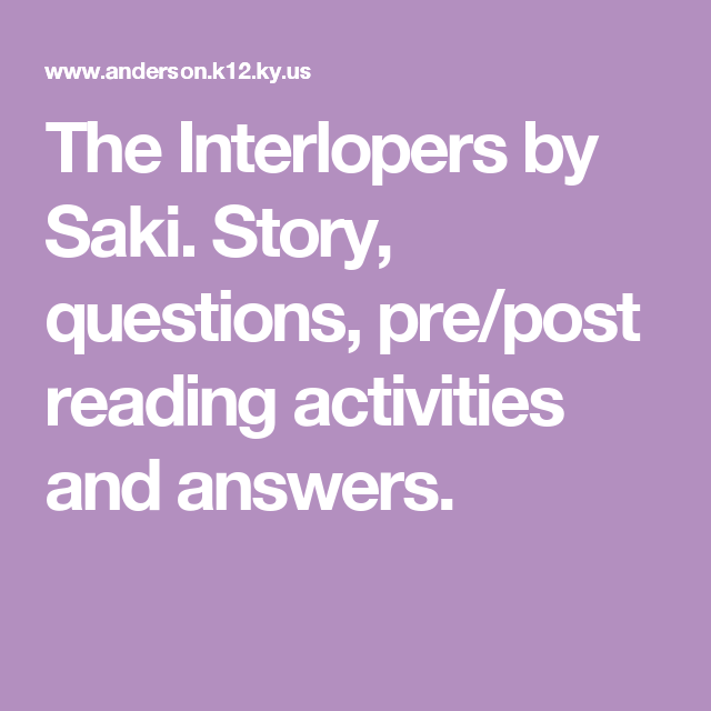 the interlopers by saki story questions pre post reading  the interlopers by saki story questions pre post reading activities and answers