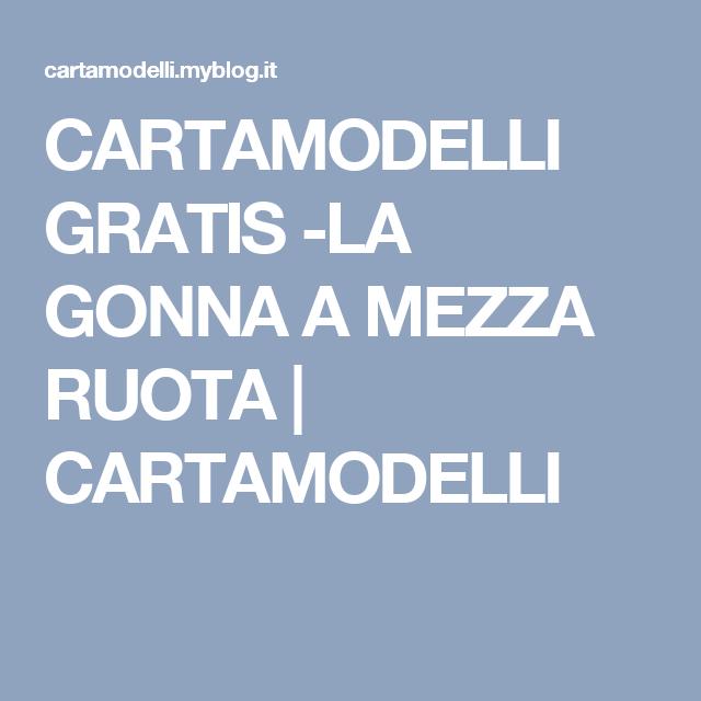 buy popular 1e96e 00a55 CARTAMODELLI GRATIS -LA GONNA A MEZZA RUOTA   CARTAMODELLI ...