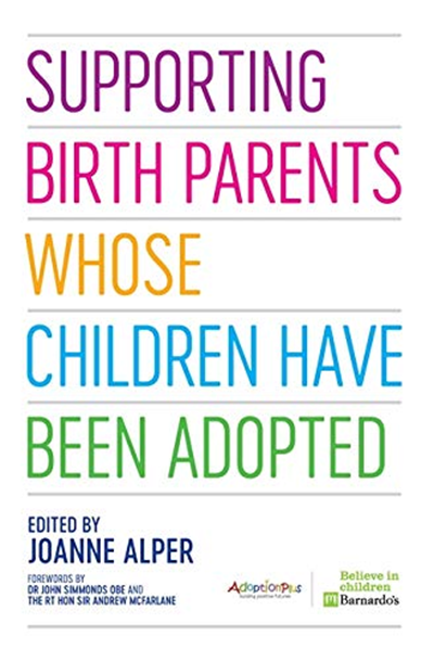 Supporting Birth Parents Whose Children Have Been Adopted By Alper Jessica Kingsley Publishers In 2020 Birth Parents Supportive Parents