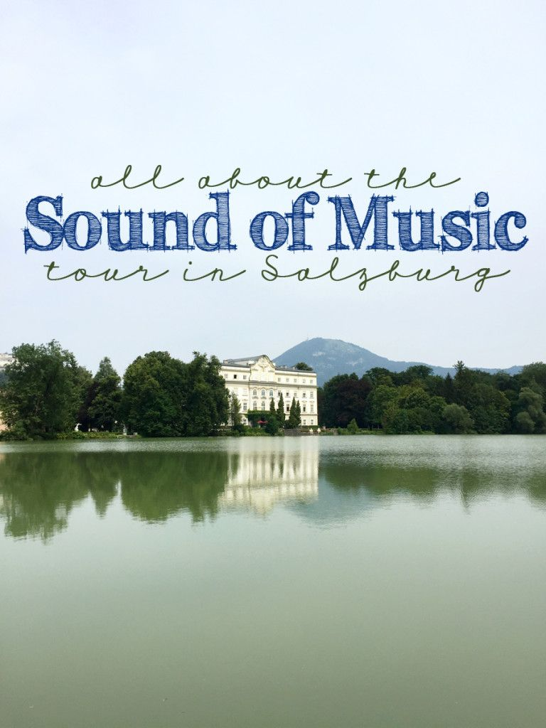 Which Is The Best Sound Of Music Tour In Salzburg Austria Sound Of Music Tour Music Tours Sound Of Music