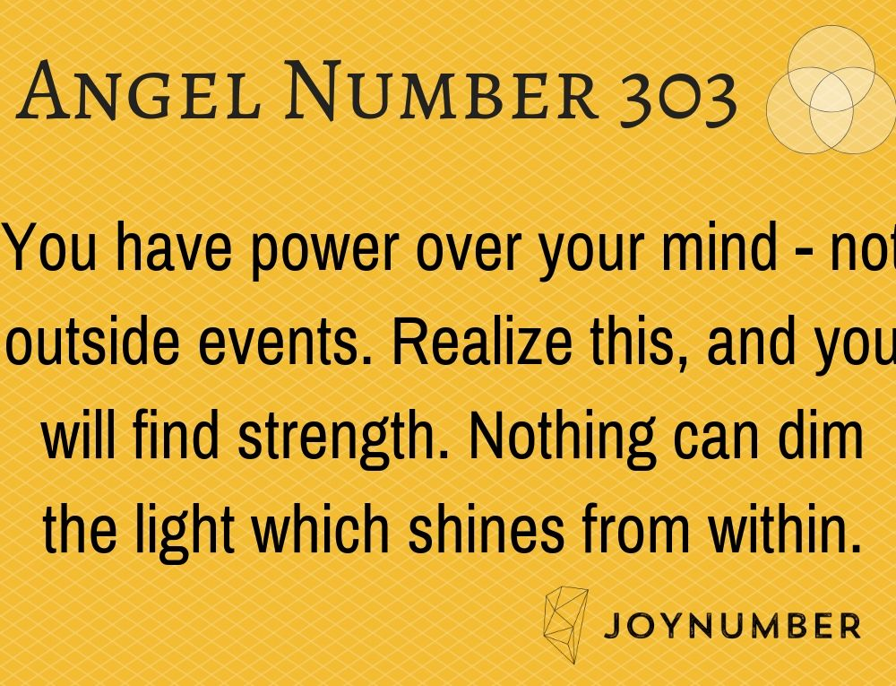 303 Angel Number You Have Power Over Your Mind Not Outside