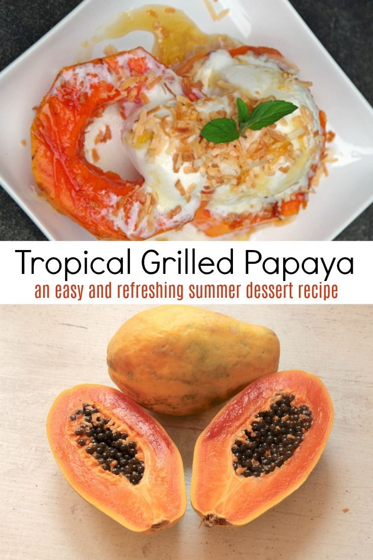 Grilled Papaya Dessert Need papaya dessert recipes? Want to make grilled desserts but don't know how? Here is an easy grilled papaya dessert recipe and tips for grilling fruit!