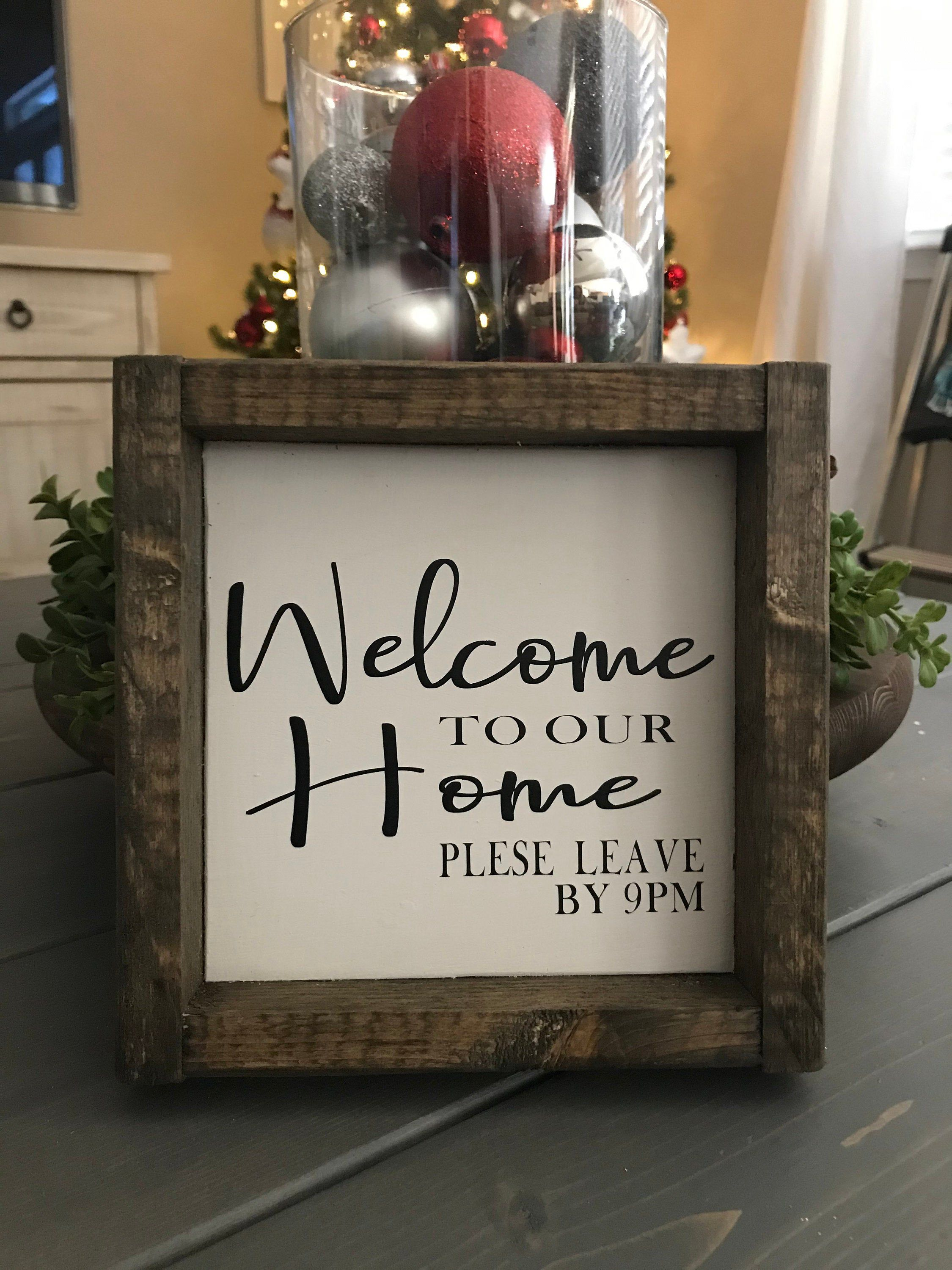 Small 7 5x 7 5 Welcome To Our Home Please Leave By 9 Wood Farmhouse Sign Entry Wall Decor Front Door Decor Funny Sign Gift In 2020 With Images Front Door Decor Entry Wall Wood Gifts Diy