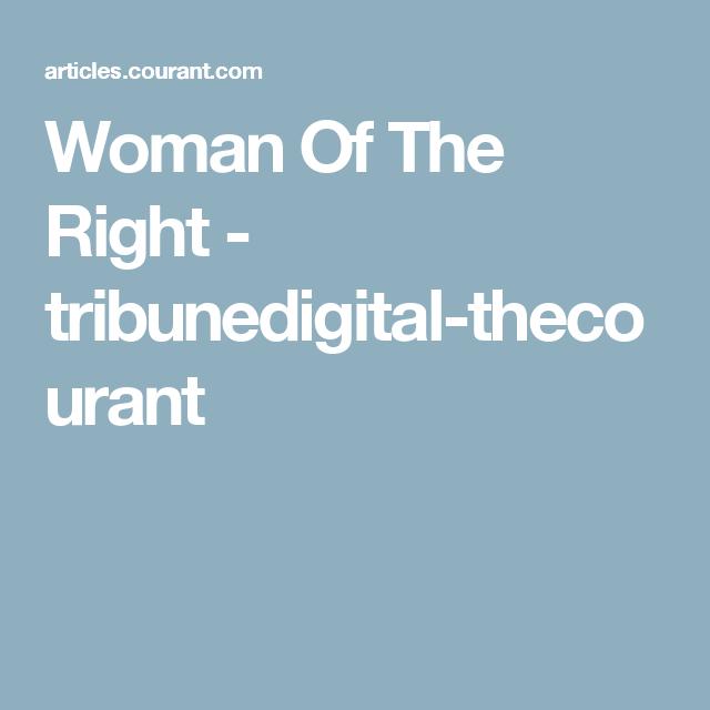 Woman Of The Right - tribunedigital-thecourant