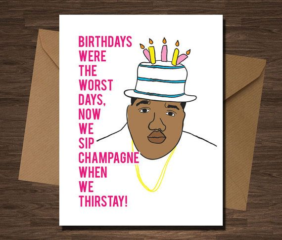 Biggie Smalls Birthday Card Design: Front: Birthdays Were