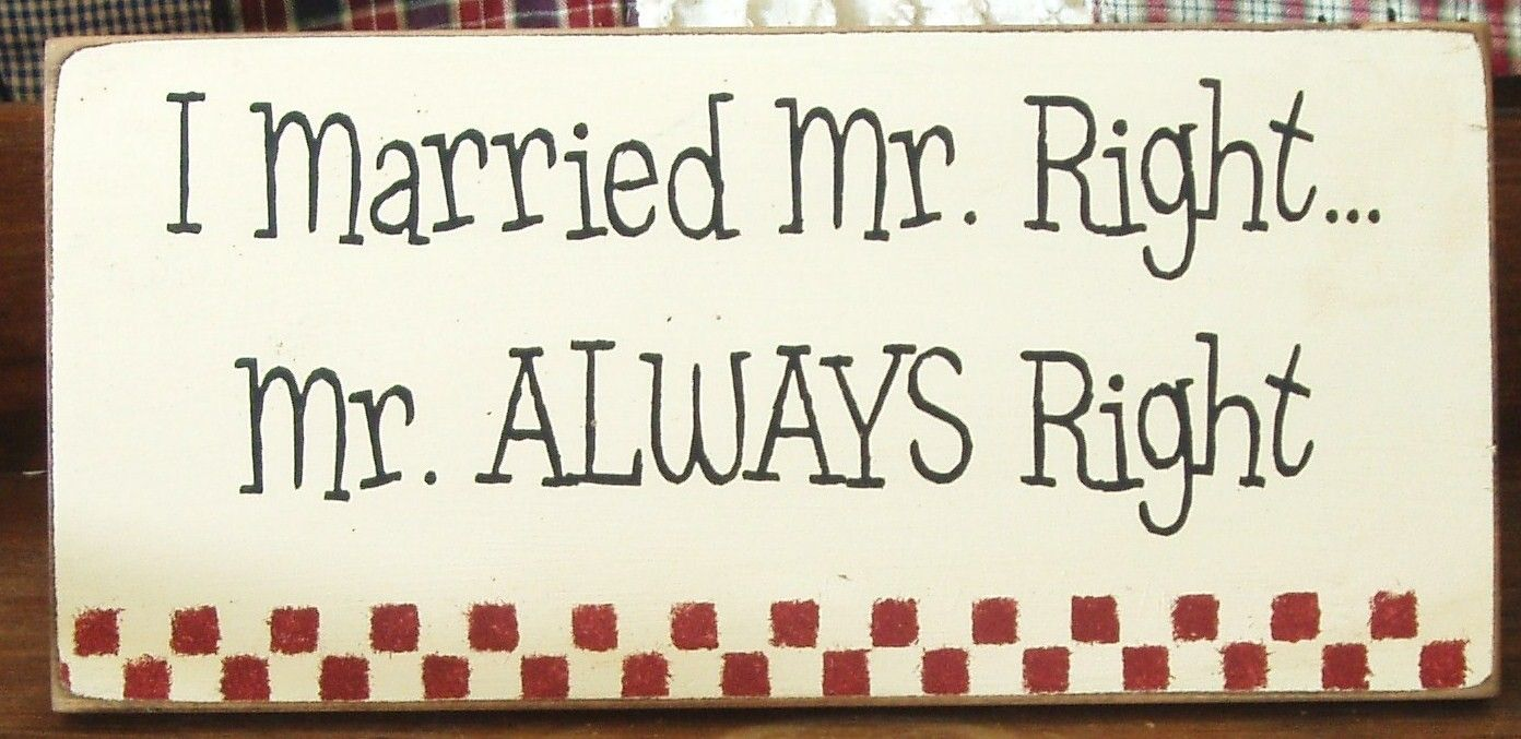 I married mr right mr always right primitive wood sign