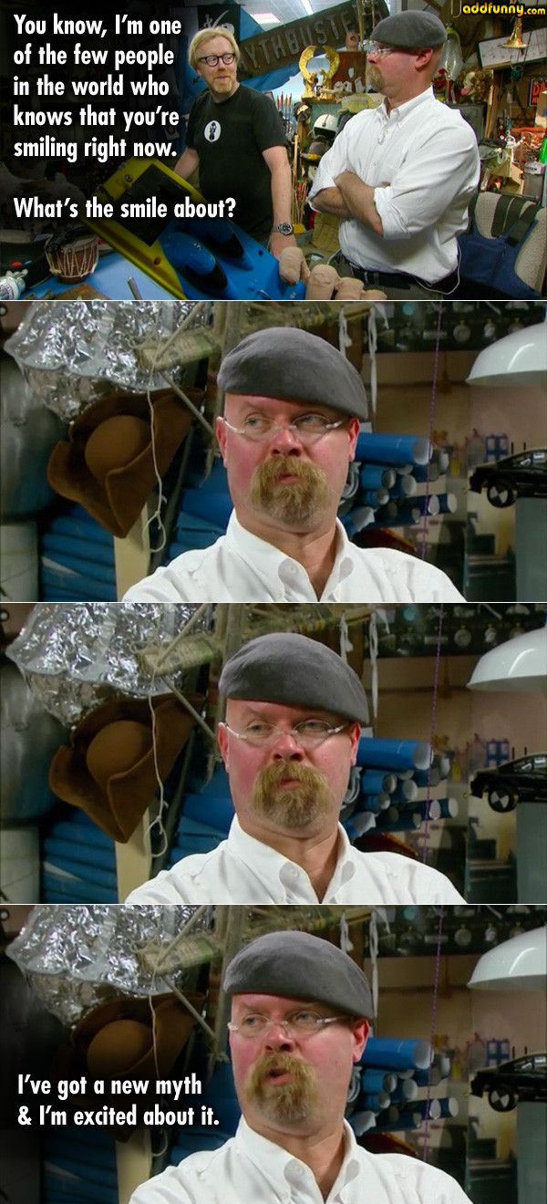 mythbusters funny - Google Search | Mythbusters | Funny ...