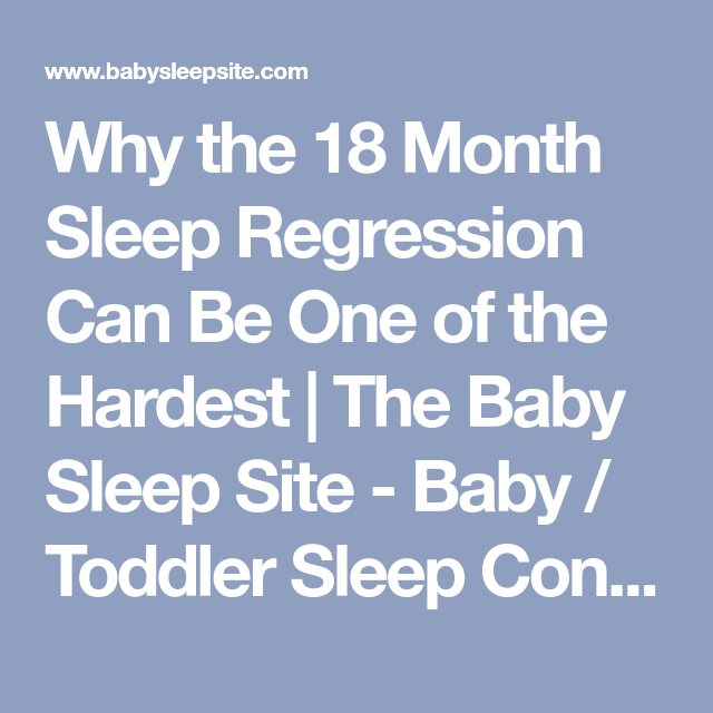 347c6b090 Why the 18 Month Sleep Regression Can Be One of the Hardest