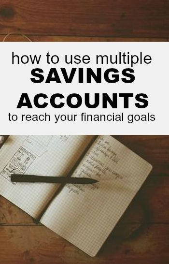 how to use multiple savings accounts to reach your