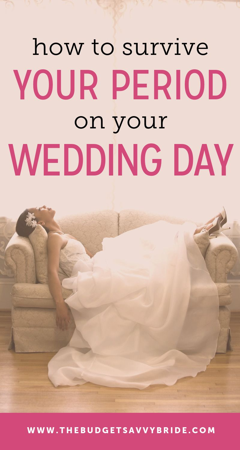 How to survive having your period on your wedding day on