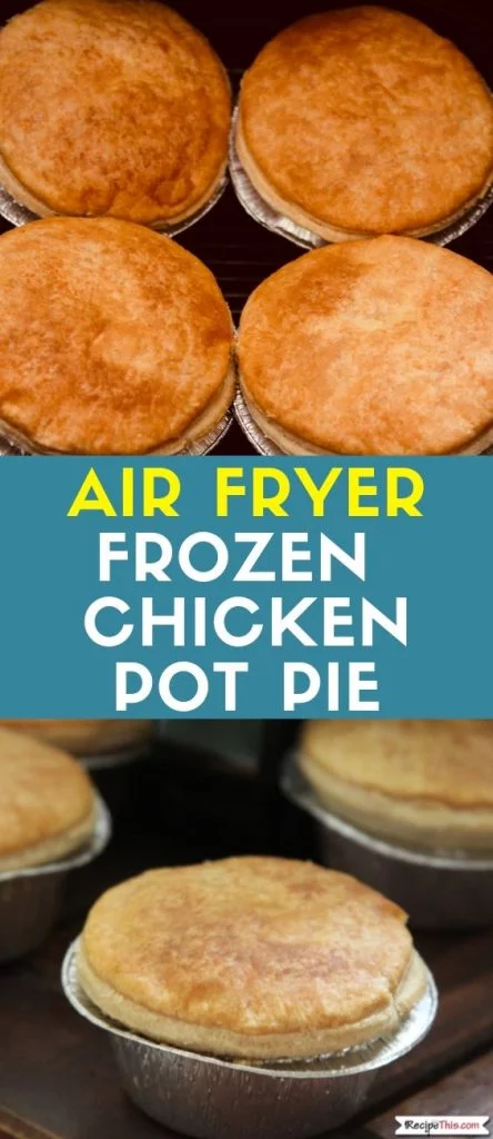 Air Fryer Frozen Chicken Pot Pie Recipe Air fryer