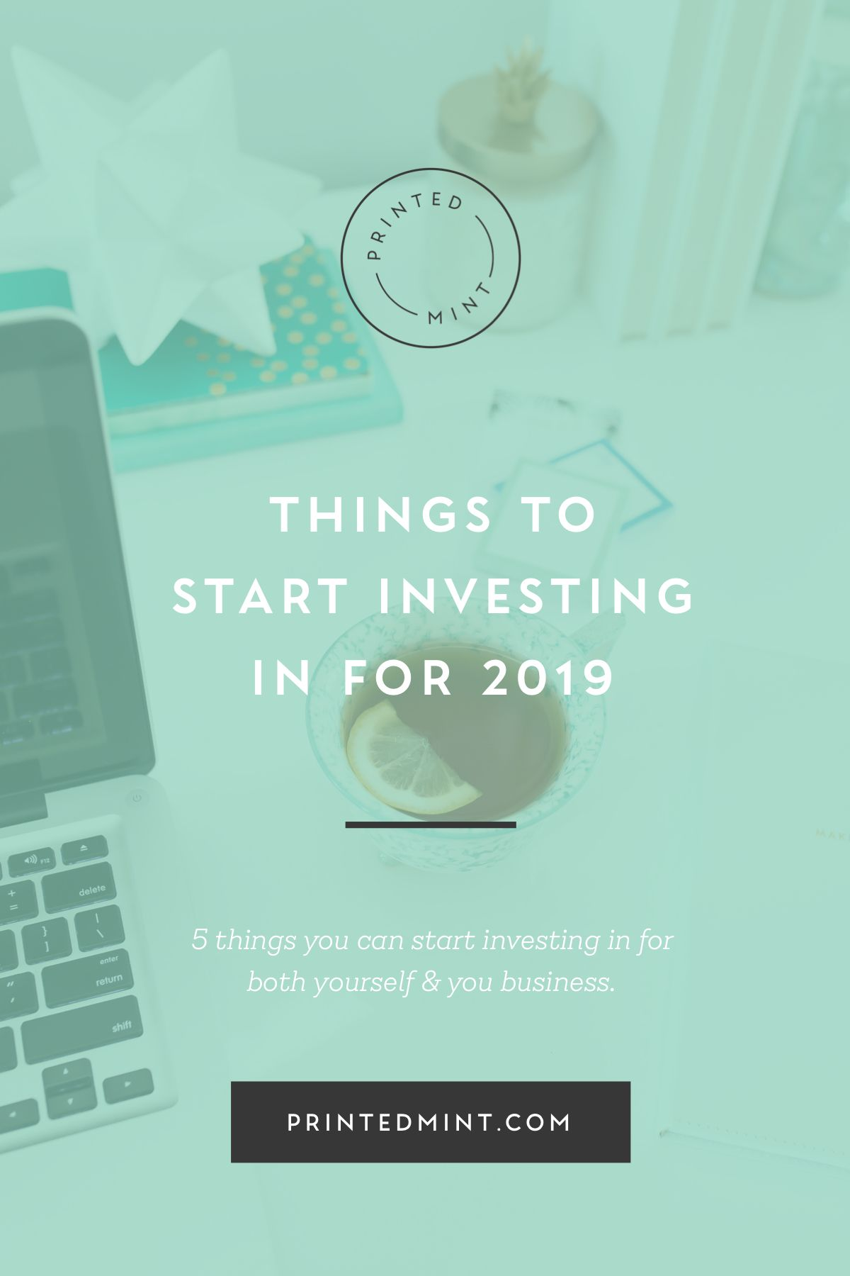 Things to Start Investing in for 2019 Investing, Start