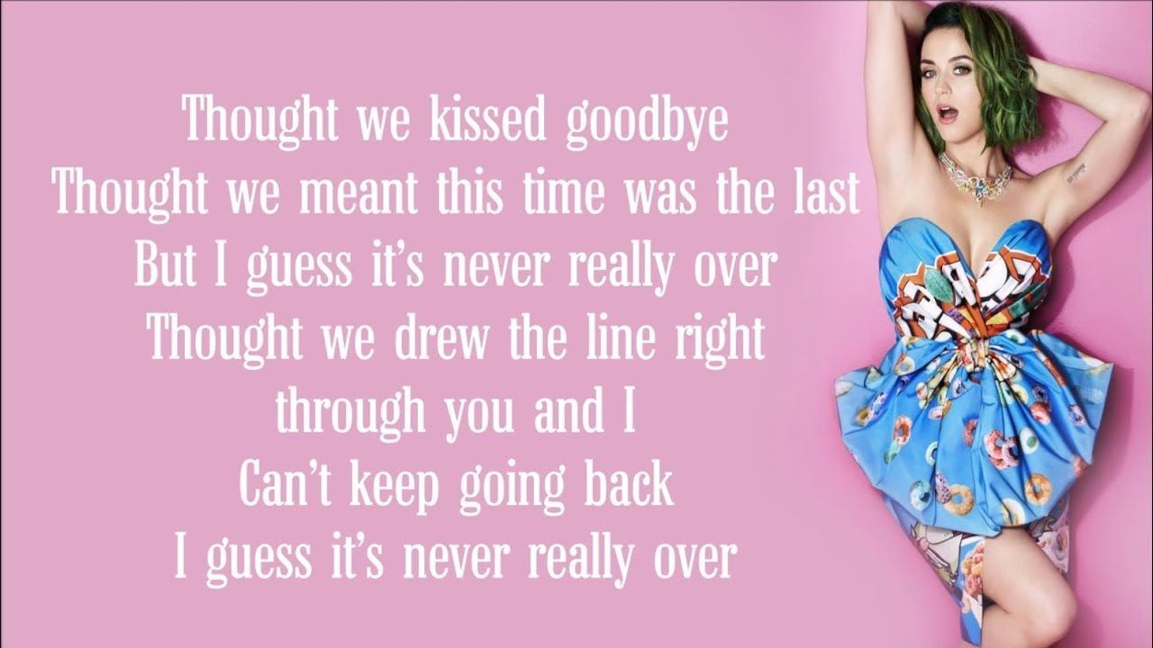 Katy Perry Never Really Over Lyrics Katy Perry Katy Perry