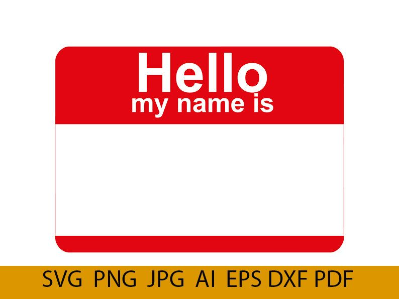 Hello My Name Is Tag Svg Hello My Name Hello Svg Name Tag Etsy In 2021 Hello My Name Is Name Tags Names