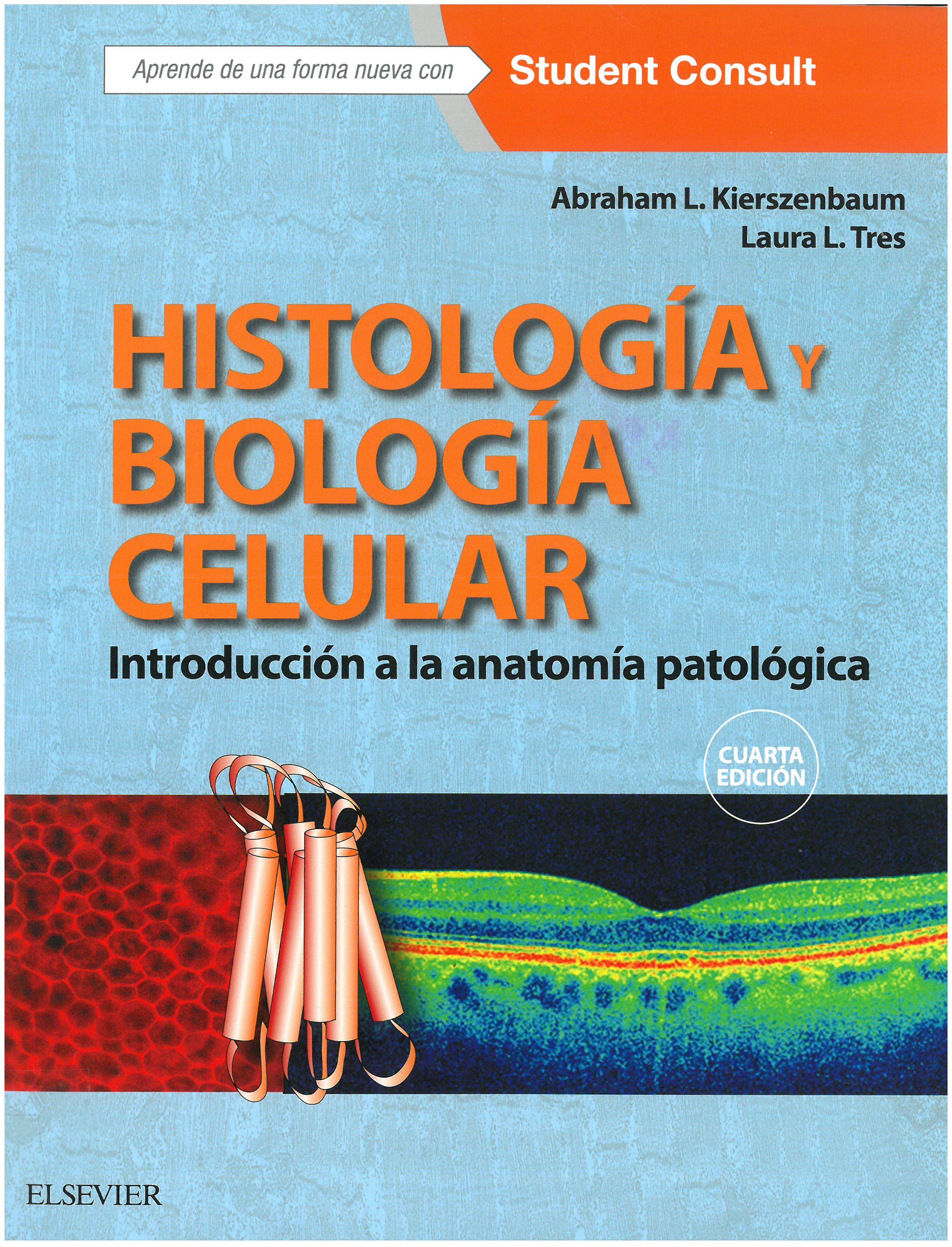 Histología y biología celular : introducción a la anatomía ...