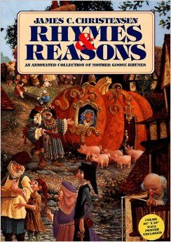 Rhymes & Reasons: An Annotated Collection of Mother Goose Rhymes: James C. Christensen: 9780867130409: Amazon.com: Books