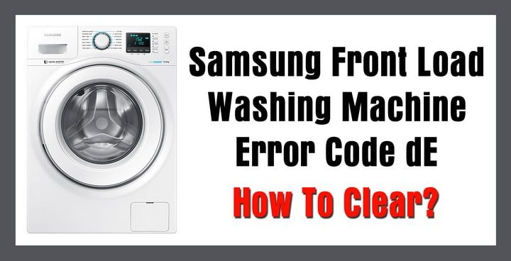 Samsung Front Load Washing Machine Error Code De How To Clear