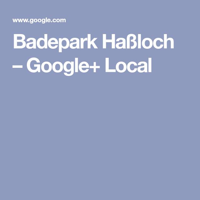 Badepark Hassloch Google Local Erlebnisbad Gemeindeverwaltung Baden