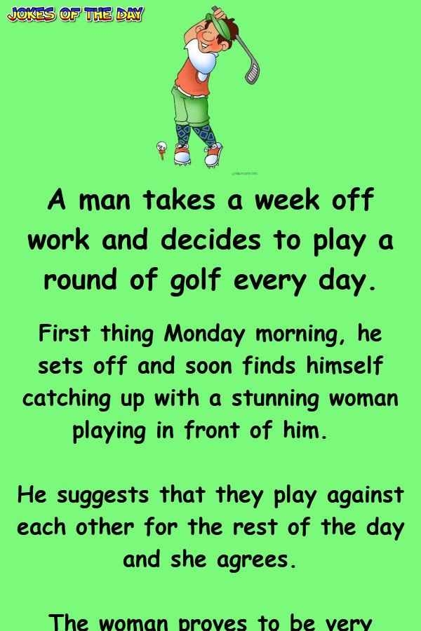 Dirty – A man takes a week off work and decides to play a round of... #golfhumor