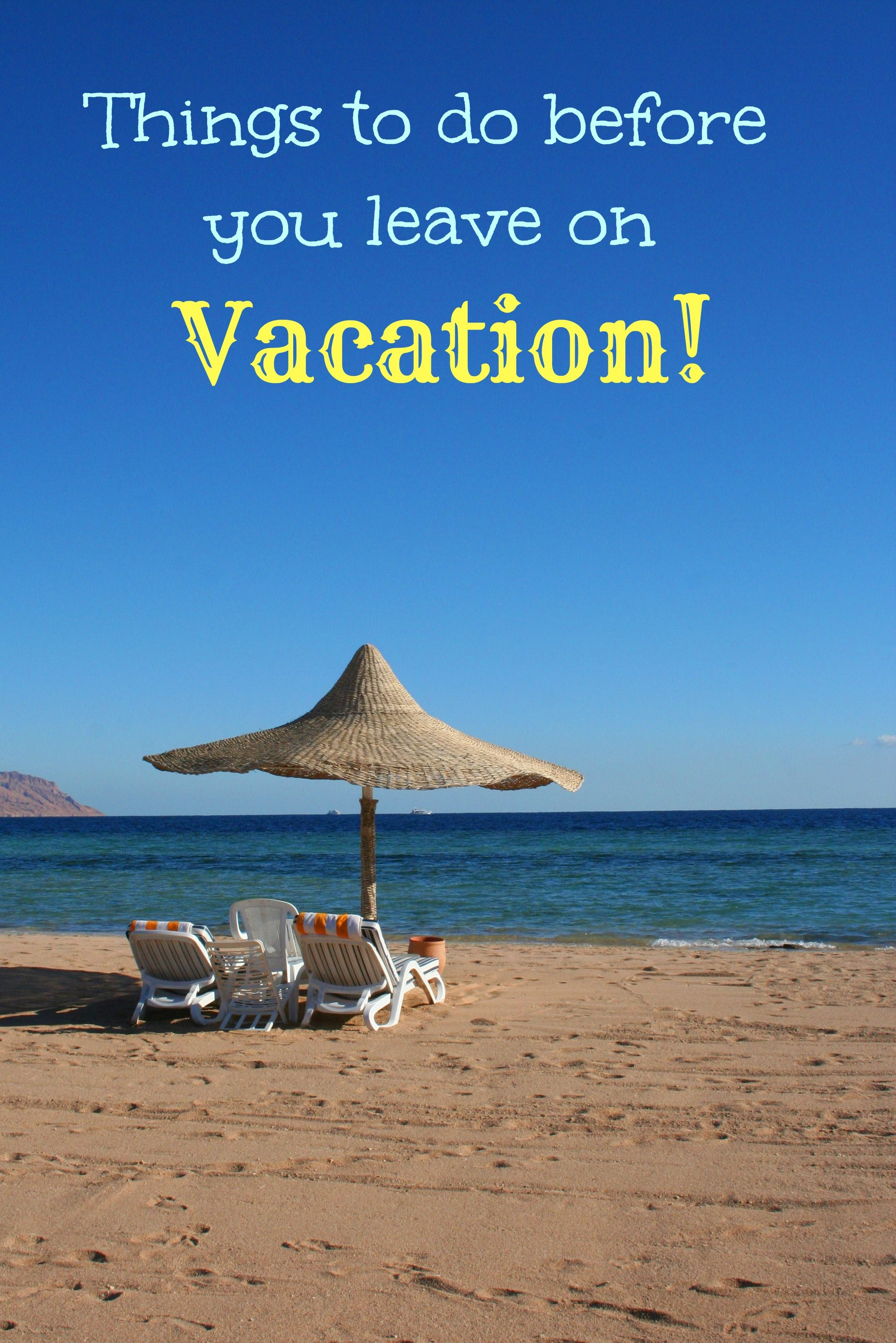 4 Things To Do Before Vacation To Make Coming Home Easier Timeshare Vacation Trips Travel Tips