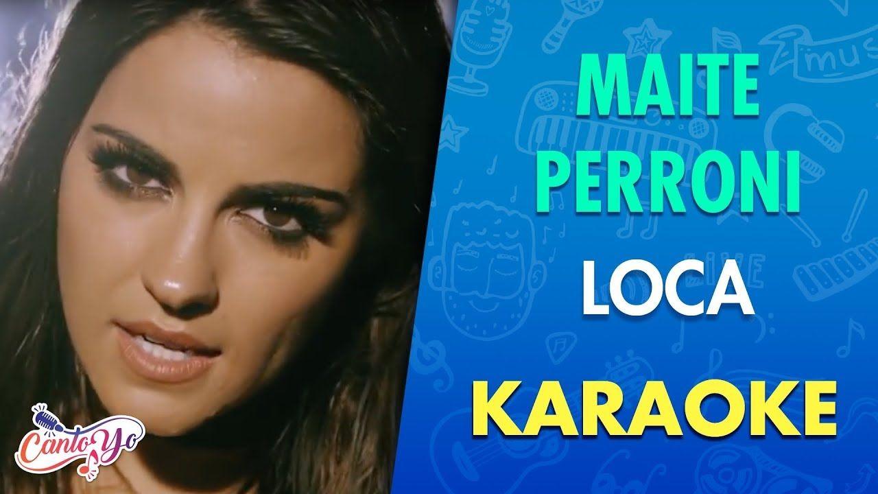 Maite Perroni Loca Karaoke Cantoyo Https Warnermusica Com P 1894 Utm Source Socialautoposter Utm Medium Soc Karaoke Karaoke En Español Maite Perroni