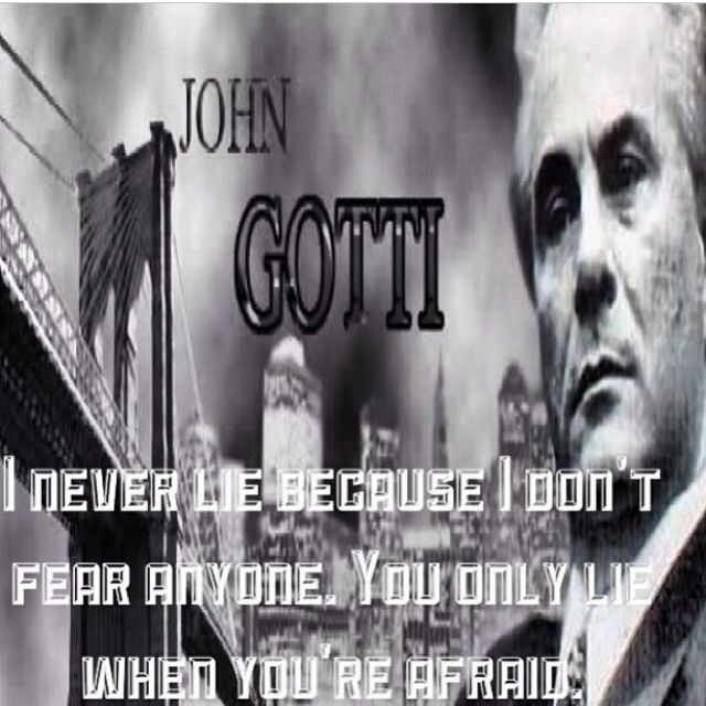 Sayings. Quotes. Words to live by John gotti Sayings