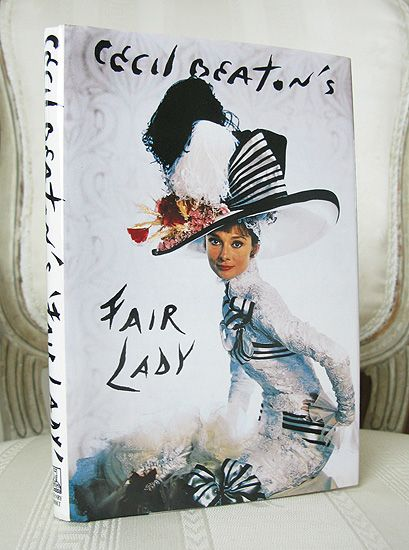 "Cecil Beaton's Fair Lady ~ 1964 This beautiful out-of-print book is Cecil Beaton's diary of the shooting of the film, ""My Fair Lady"", for which he provided the sets and costumes. Profusely illustrated with full-page plates and text illustrations of characters."