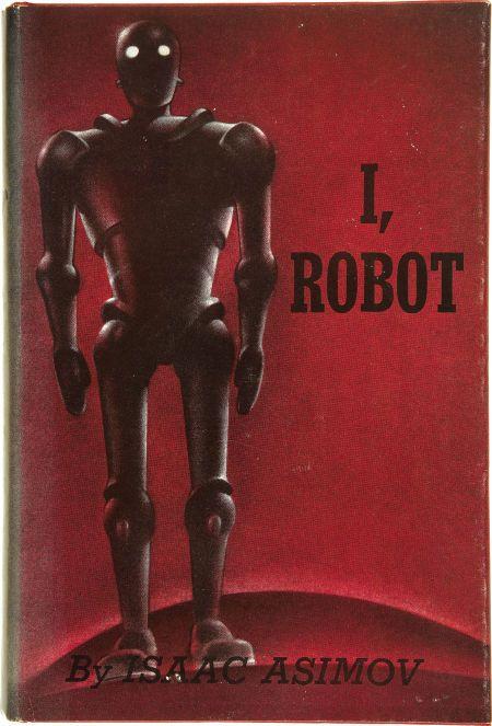 Isaac Asimov - I, Robot (1950)   I Love Old Books ... I Robot Book Cover