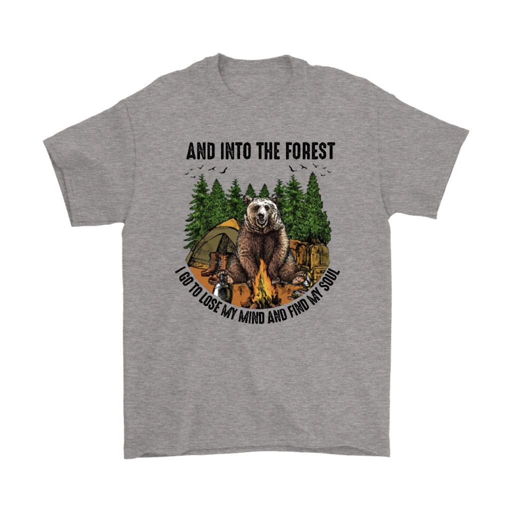 Into The Forest Lose My Mind Find My Soul Bear Camping