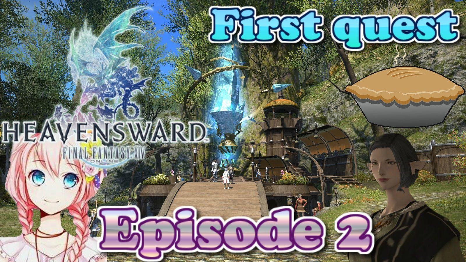The first quest! Final fantasy 14 Heavensward Episode 2