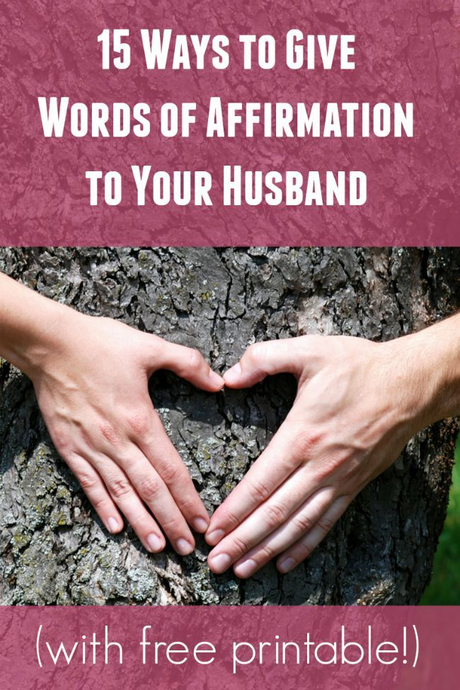 I Love This Post My Husbands Love Language Is Words Of Affirmation And I Never Know How Best To Give Him Those Words Great Suggestions And Tips