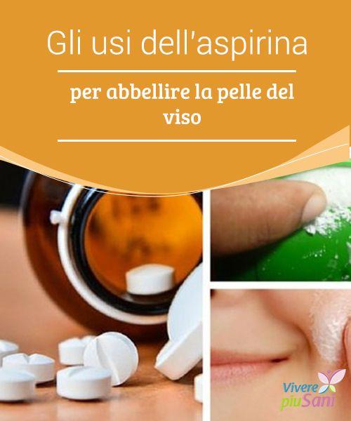 Gli usi #dell'aspirina per abbellire la pelle del #viso   Come prendersi cura della #pelle con l'aspirina: 3 #rimedi da preparare in casa