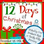 The 12 Days Of Christmas With Our Southern Style & Thrifty Nifty Mommy